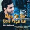 Mera Dil Bhi Kitna Pagal Hai (Unplugged Version)