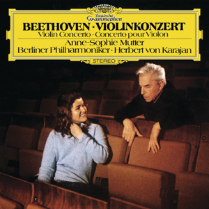 Herbert von Karajan, Berliner Philharmoniker & Anne-Sophie Mutter - Beethoven: Violin Concerto in D Major, Op. 61