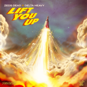 Lift You Up - Delta Heavy & Zeds Dead
