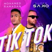 TIK TOK  Super Sako & Mohamed Ramadan - Super Sako & Mohamed Ramadan