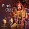 Parcho Chhe Single