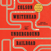 The Underground Railroad (Oprah's Book Club): A Novel (Unabridged)
