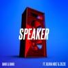 Banx & Ranx - Speaker (feat. Olivia Holt & ZieZie)