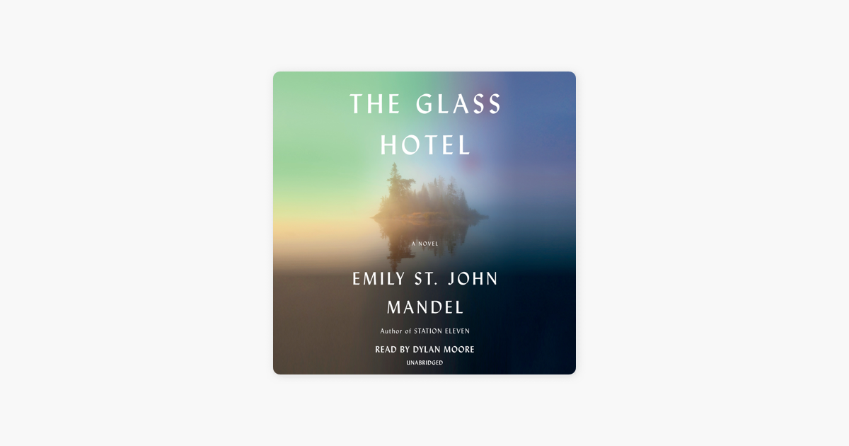 The Glass Hotel: A novel (Unabridged) - Emily St. John Mandel