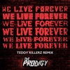 We Live Forever (Teddy Killerz Remix) - Single, The Prodigy