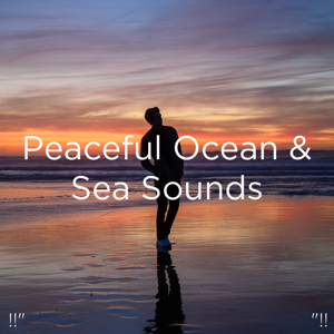 "Relajacion Del Mar & Relajación - !!"" Peaceful Ocean & Sea Sounds ""!!"