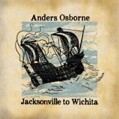 Anders Osborne - Jacksonville to Wichita