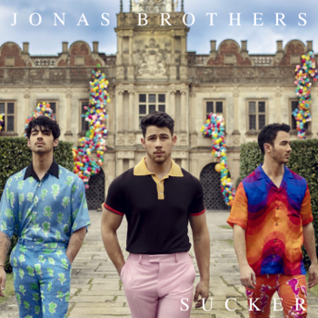 Jonas Brothers Sucker - Jonas Brothers song lyrics
