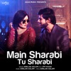 Main Sharabi Tu Sharabi
