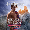 Julia London - Seduced by a Scot  artwork