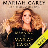 The Meaning of Mariah Carey (Unabridged)