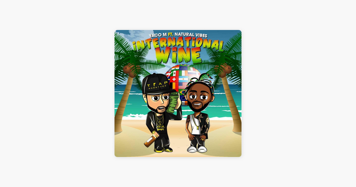International Wine (feat  Natural Vibes) - Single by Yaco M