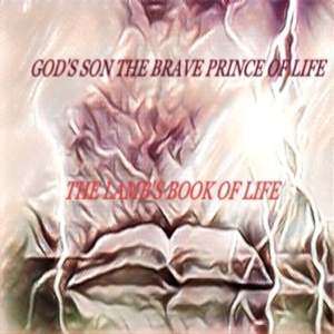 God's Son The Brave Prince of Life - The Lamb's Book of Life (Radio Edit)