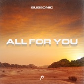 Subsonic - All for You
