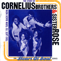 Cornelius Brothers & Sister Rose - Too Late to Turn Back Now artwork