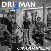 Omarmen - DRI3MAN