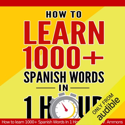 Learn Spanish: How to Learn 1000+ Spanish Words in 1 Hour and Impress Your Colleagues by Using 7 Simple Vocabulary Tricks (Unabridged)