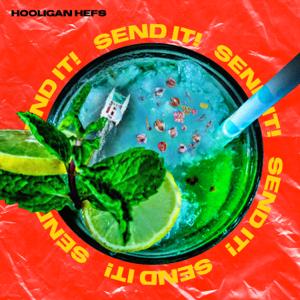 Hooligan Hefs - SEND IT!