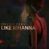 Young Zerka - Like Rihanna artwork