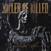 Killer Be Killed - From a Crowded Wound