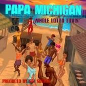 Papa Michigan - Whole Lotta Lovin'