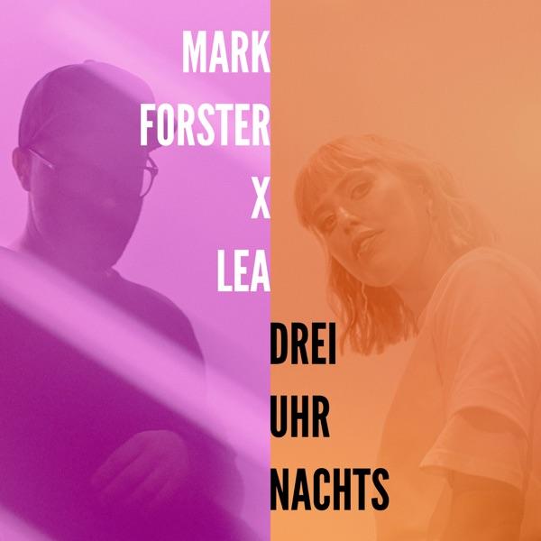 MARK FORSTER & LEA DREI UHR NACHTS