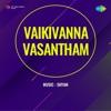 Vaikivanna Vasantham Original Motion Picture Soundtrack EP