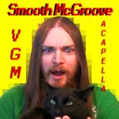 Smooth McGroove: VGM Acapella
