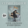 Climie Fisher - Love Changes Everything artwork