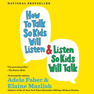 How to Talk So Kids Will Listen & Listen So Kids Will Talk (Unabridged)