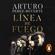 Arturo Pérez-Reverte - Línea de fuego