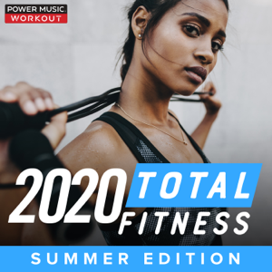Power Music Workout - 2020 Total Fitness - Summer Edition (Nonstop Workout Mix 132 BPM)