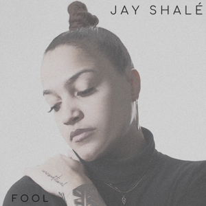 Jay Shalé - Fool