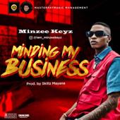 Minding My Business Minzee Keyz - Minzee Keyz