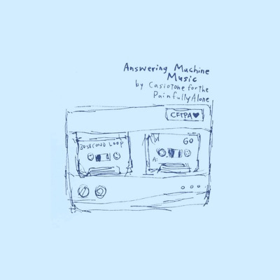 Answering Machine Music - Casiotone For The Painfully Alone