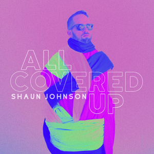 Shaun Johnson - All Covered Up - EP