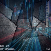 Don't Say Goodbye (Alex Deeper rmx) - PAUL LOCK