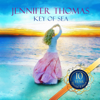 Key Of Sea - 10 Year Special Edition - - Jennifer Thomas