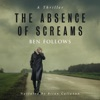 The Absence of Screams: A Thriller (Unabridged) AudioBook Download
