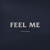 Feel Me-Selena Gomez