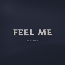 Selena Gomez – Feel Me – Single [iTunes Plus M4A]