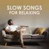 Slow Songs For Relaxing