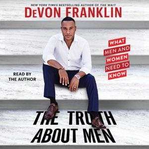 The Truth About Men (Unabridged) - Devon Franklin audiobook, mp3