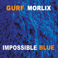 Gurf Morlix - Impossible Blue artwork