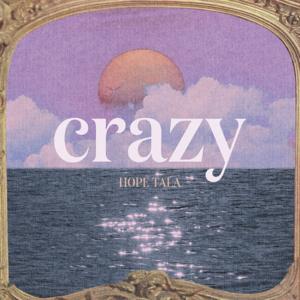 Hope Tala - Crazy