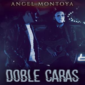 Ángel Montoya - Doble Caras