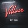 Villain - Lily Rose mp3