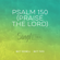 Psalm 150 (Praise The Lord) - Keith & Kristyn Getty, Matt Boswell & Matt Papa