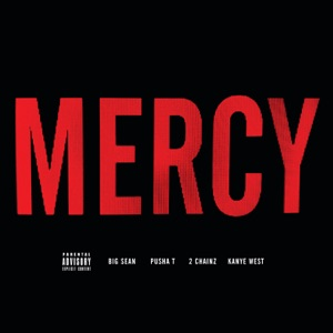 Kanye West - Mercy feat. Big Sean, Pusha T & 2 Chainz