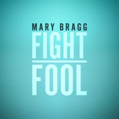 Mary Bragg - Fight
